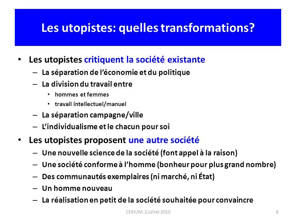 6 Les utopistes: quelles transformations? Les utopistes critiquent la société existante – La séparation de léconomie et du politique – La division du