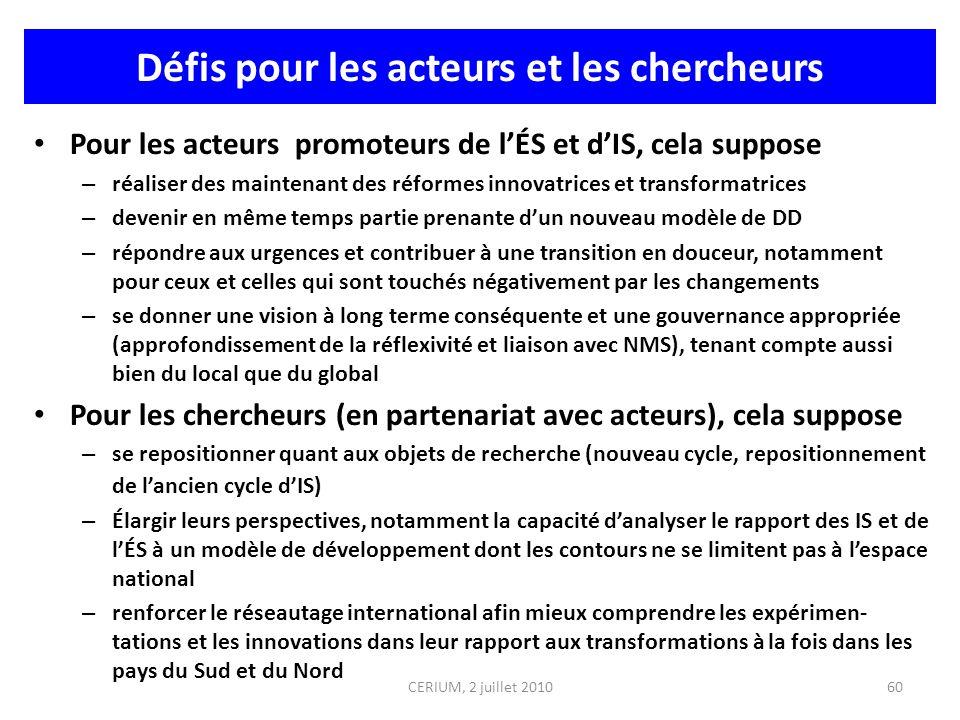 Défis pour les acteurs et les chercheurs Pour les acteurs promoteurs de lÉS et dIS, cela suppose – réaliser des maintenant des réformes innovatrices e