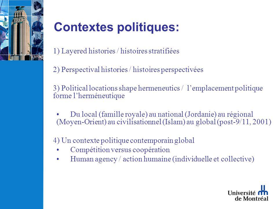 Contextes politiques: 1) Layered histories / histoires stratifiées 2) Perspectival histories / histoires perspectivées 3) Political locations shape he