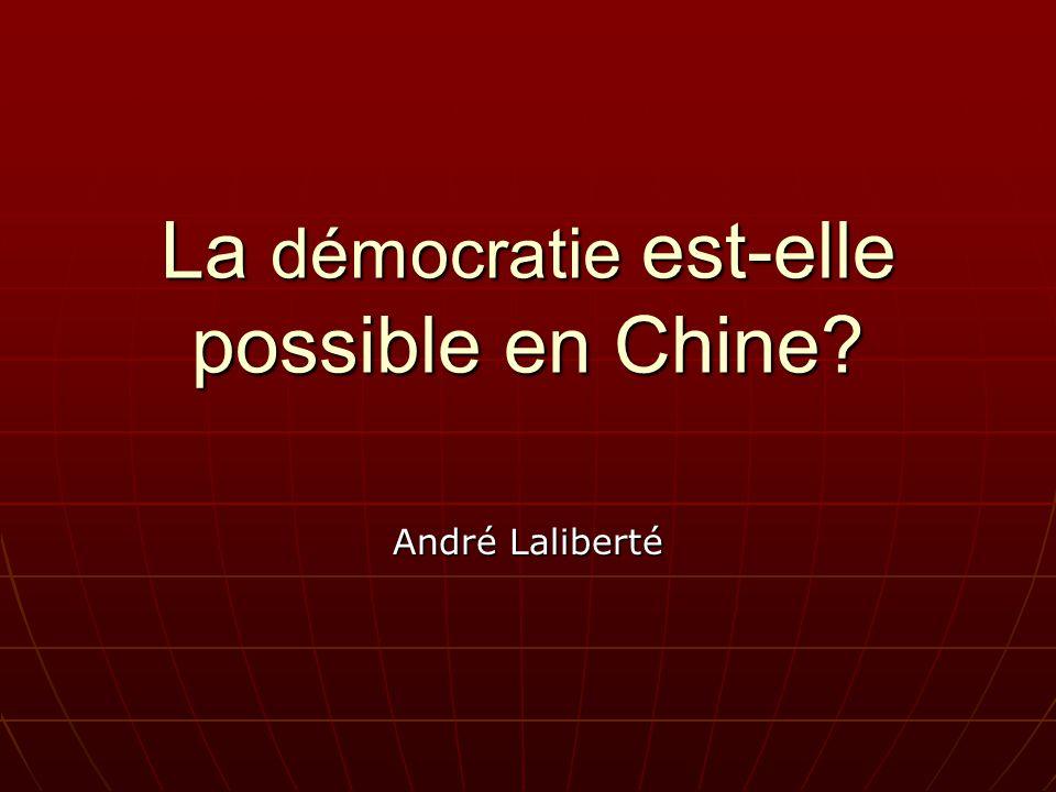 La démocratie est-elle possible en Chine André Laliberté