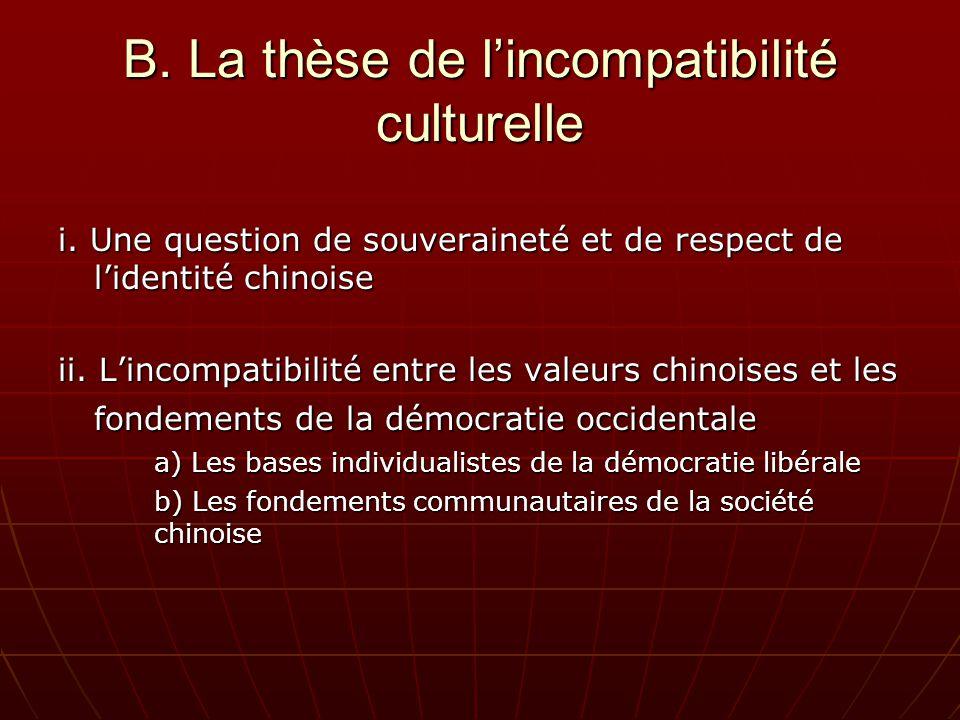 B. La thèse de lincompatibilité culturelle i.