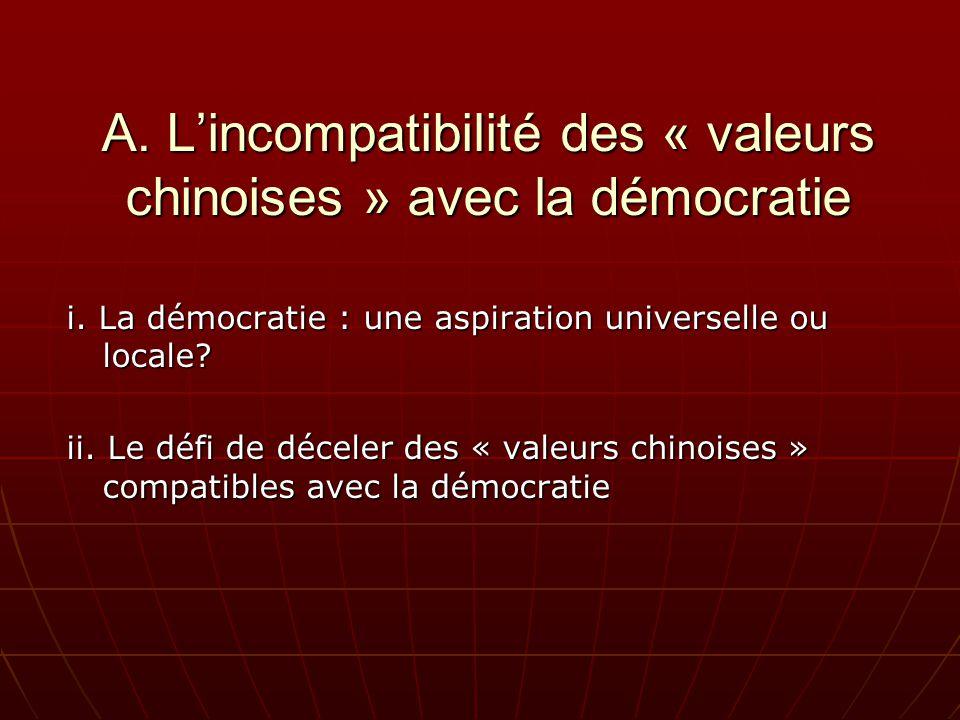 A. Lincompatibilité des « valeurs chinoises » avec la démocratie i.