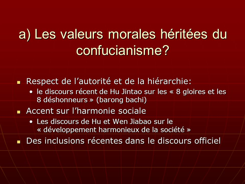 a) Les valeurs morales héritées du confucianisme.