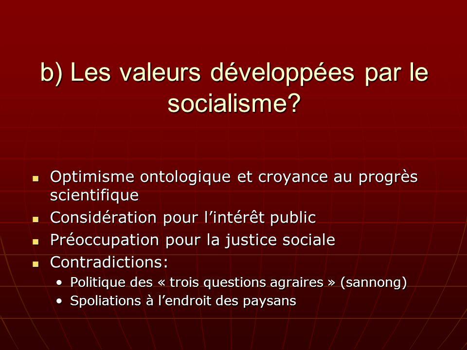 b) Les valeurs développées par le socialisme.