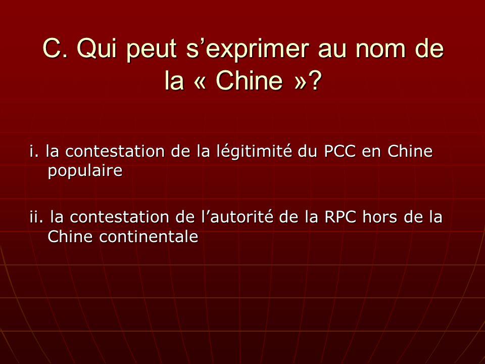 C. Qui peut sexprimer au nom de la « Chine ». i.