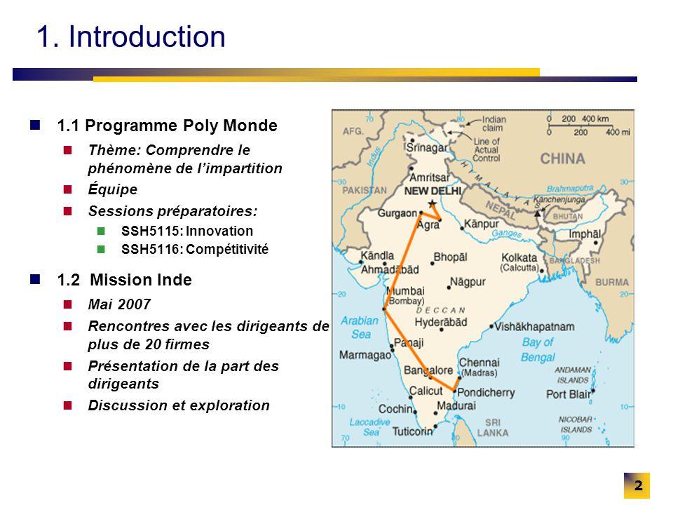 2 1. Introduction 1.1 Programme Poly Monde Thème: Comprendre le phénomène de limpartition Équipe Sessions préparatoires: SSH5115: Innovation SSH5116: