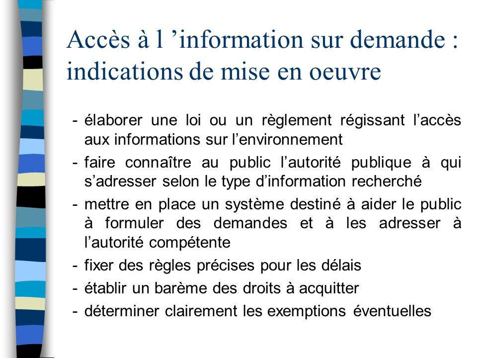 Accès à l information sur demande : indications de mise en oeuvre -élaborer une loi ou un règlement régissant laccès aux informations sur lenvironneme