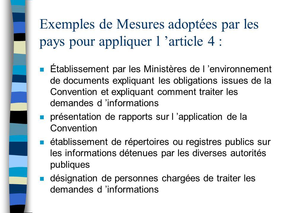 Exemples de Mesures adoptées par les pays pour appliquer l article 4 : n Établissement par les Ministères de l environnement de documents expliquant l