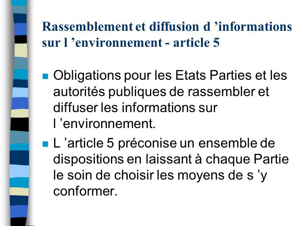 Rassemblement et diffusion d informations sur l environnement - article 5 n Obligations pour les Etats Parties et les autorités publiques de rassemble