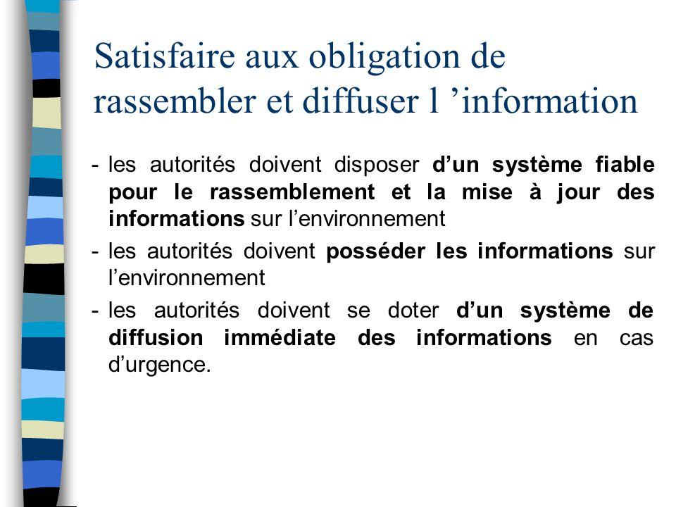 Satisfaire aux obligation de rassembler et diffuser l information -les autorités doivent disposer dun système fiable pour le rassemblement et la mise
