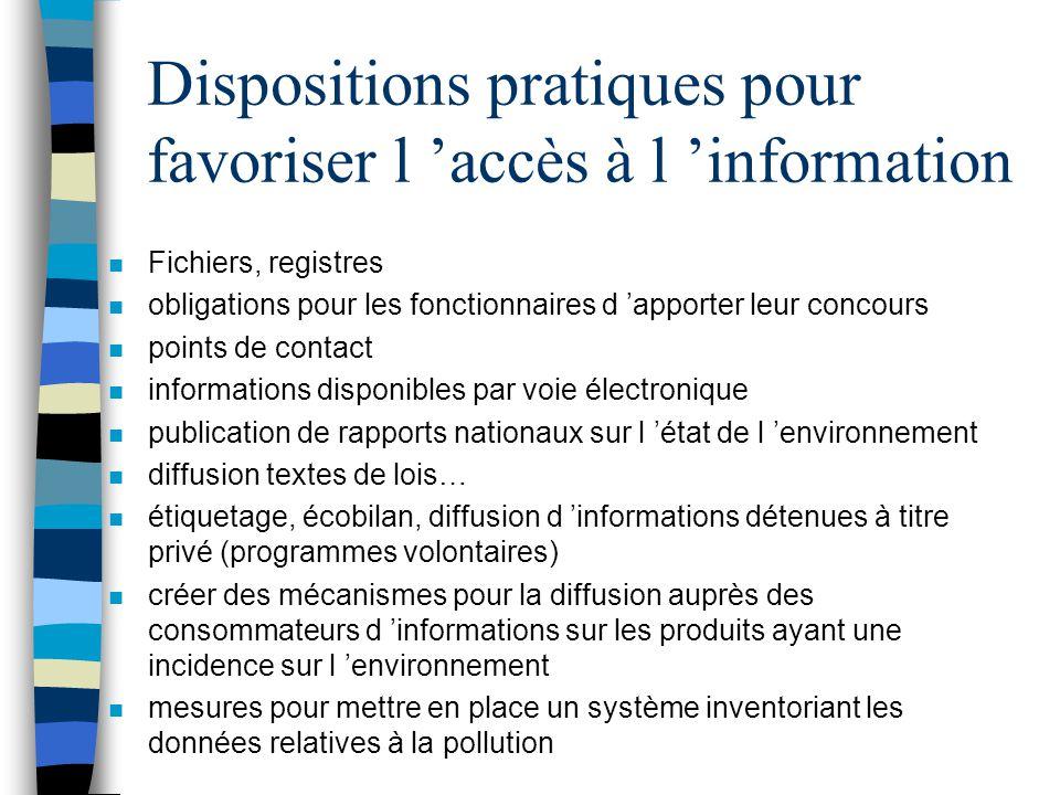 Dispositions pratiques pour favoriser l accès à l information n Fichiers, registres n obligations pour les fonctionnaires d apporter leur concours n p