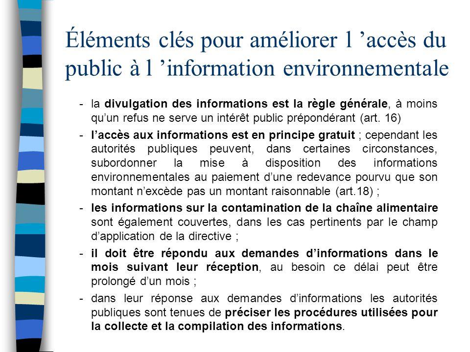 Éléments clés pour améliorer l accès du public à l information environnementale -la divulgation des informations est la règle générale, à moins quun r