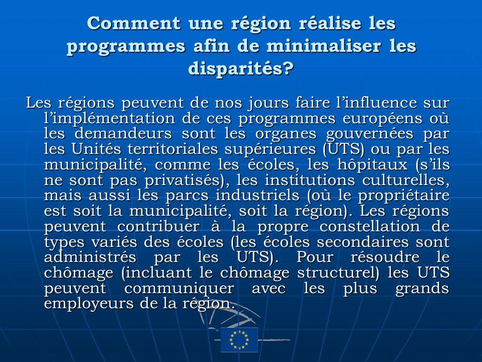 Comment une région réalise les programmes afin de minimaliser les disparités? Les régions peuvent de nos jours faire linfluence sur limplémentation de