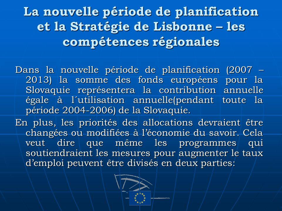 La nouvelle période de planification et la Stratégie de Lisbonne – les compétences régionales Dans la nouvelle période de planification (2007 – 2013)