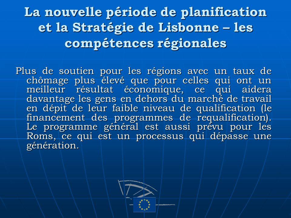 La nouvelle période de planification et la Stratégie de Lisbonne – les compétences régionales Plus de soutien pour les régions avec un taux de chômage