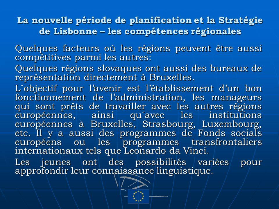 La nouvelle période de planification et la Stratégie de Lisbonne – les compétences régionales Quelques facteurs où les régions peuvent être aussi comp