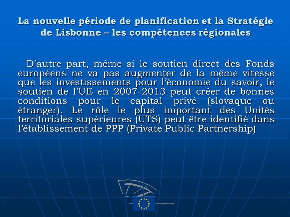 La nouvelle période de planification et la Stratégie de Lisbonne – les compétences régionales Dautre part, même si le soutien direct des Fonds europée
