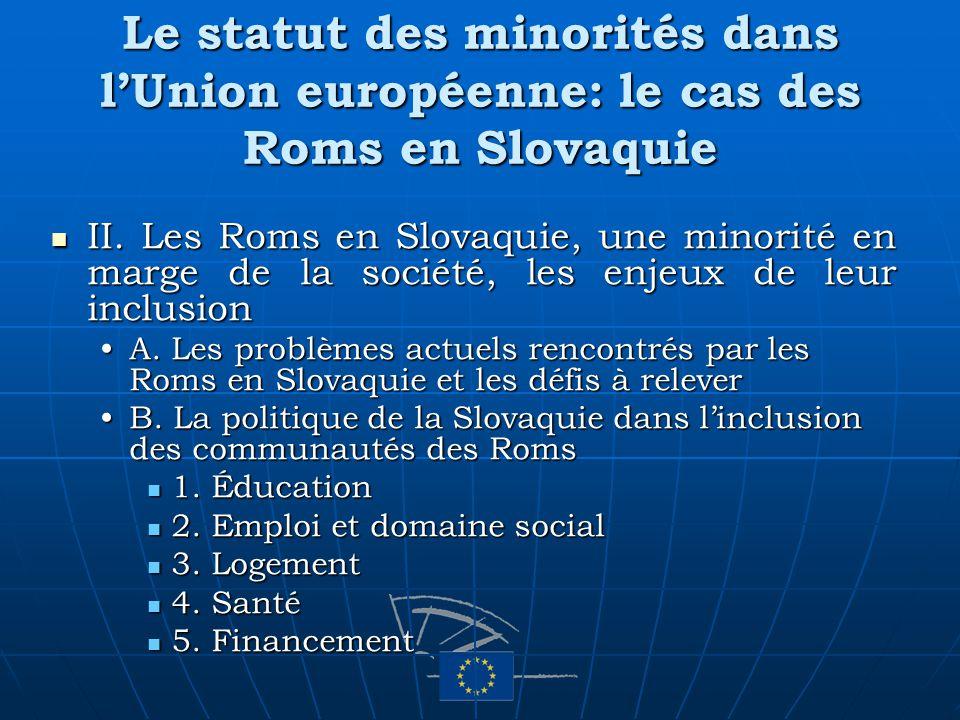 Le statut des minorités dans lUnion européenne: le cas des Roms en Slovaquie II. Les Roms en Slovaquie, une minorité en marge de la société, les enjeu