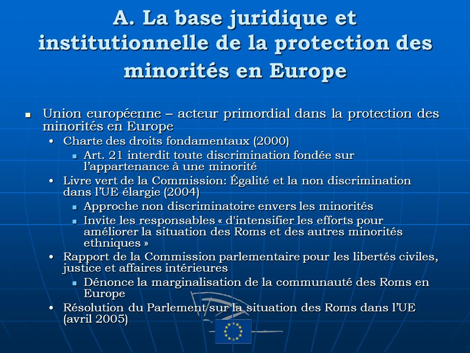 A. La base juridique et institutionnelle de la protection des minorités en Europe Union européenne – acteur primordial dans la protection des minorité