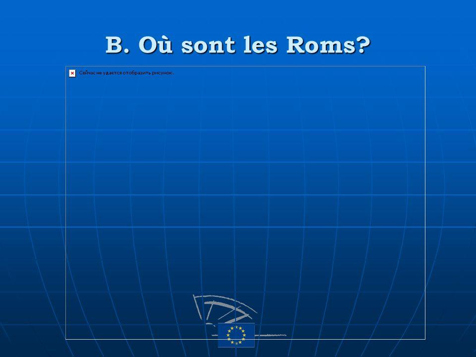 B. Où sont les Roms?