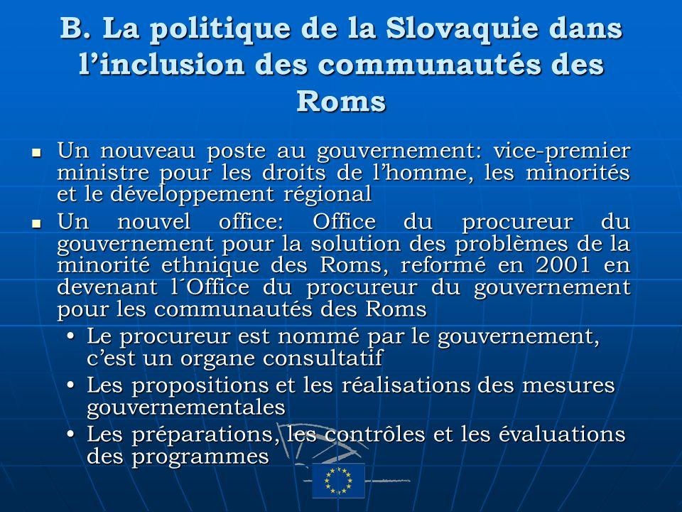 B. La politique de la Slovaquie dans linclusion des communautés des Roms Un nouveau poste au gouvernement: vice-premier ministre pour les droits de lh