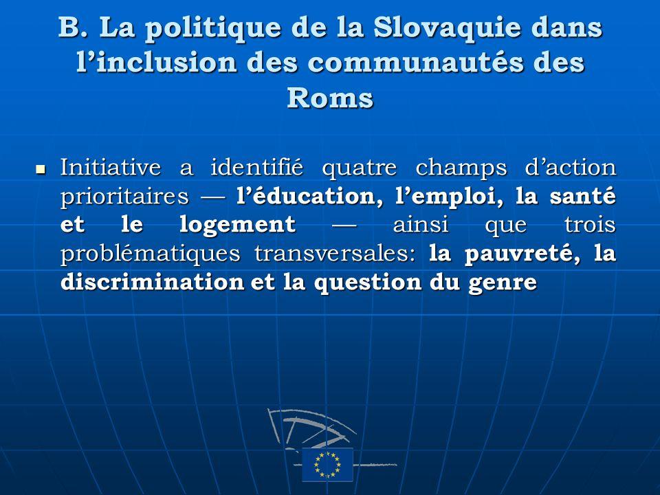 B. La politique de la Slovaquie dans linclusion des communautés des Roms Initiative a identifié quatre champs daction prioritaires léducation, lemploi