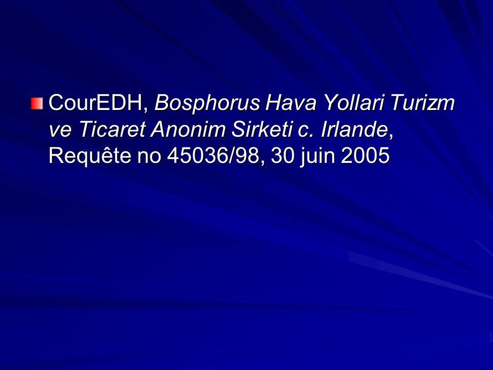 CourEDH, Bosphorus Hava Yollari Turizm ve Ticaret Anonim Sirketi c. Irlande, Requête no 45036/98, 30 juin 2005
