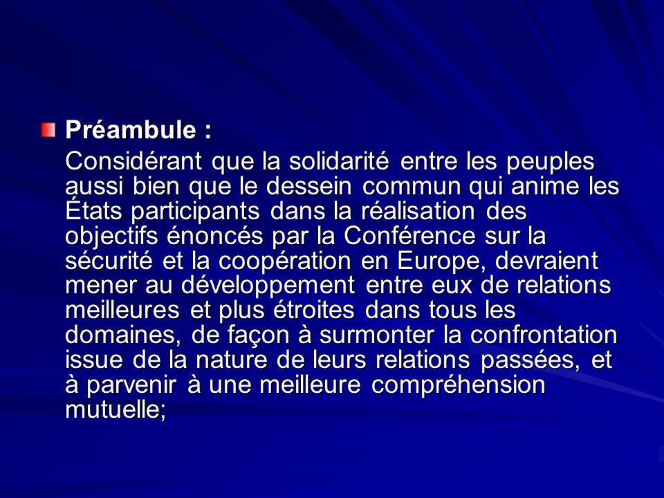 Préambule : Considérant que la solidarité entre les peuples aussi bien que le dessein commun qui anime les États participants dans la réalisation des