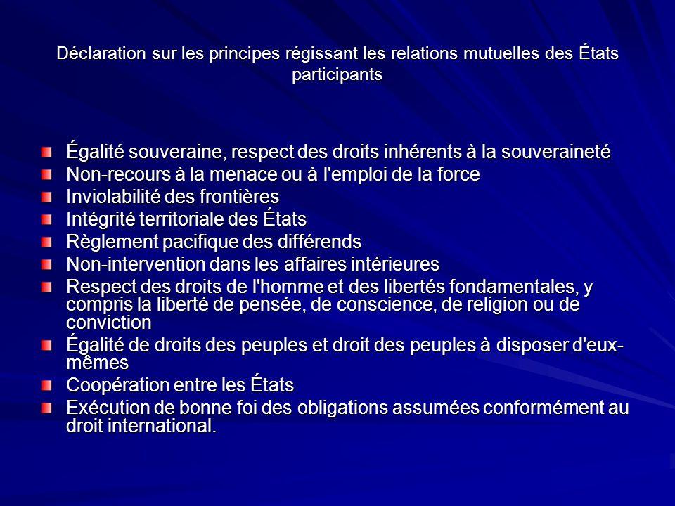 Déclaration sur les principes régissant les relations mutuelles des États participants Égalité souveraine, respect des droits inhérents à la souverain