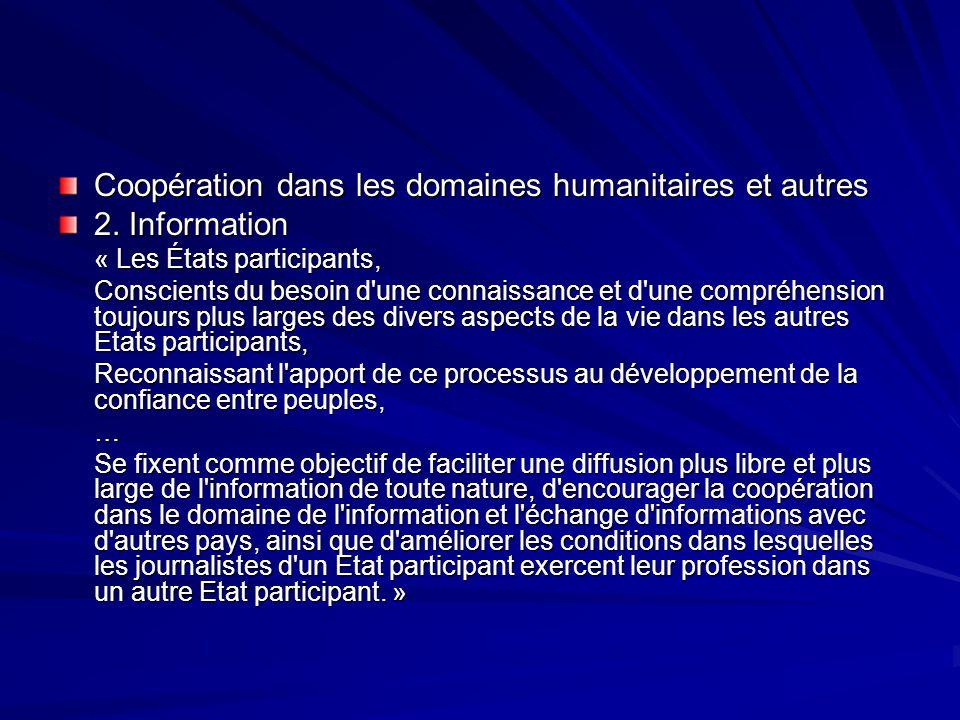 Coopération dans les domaines humanitaires et autres 2. Information « Les États participants, Conscients du besoin d'une connaissance et d'une compréh
