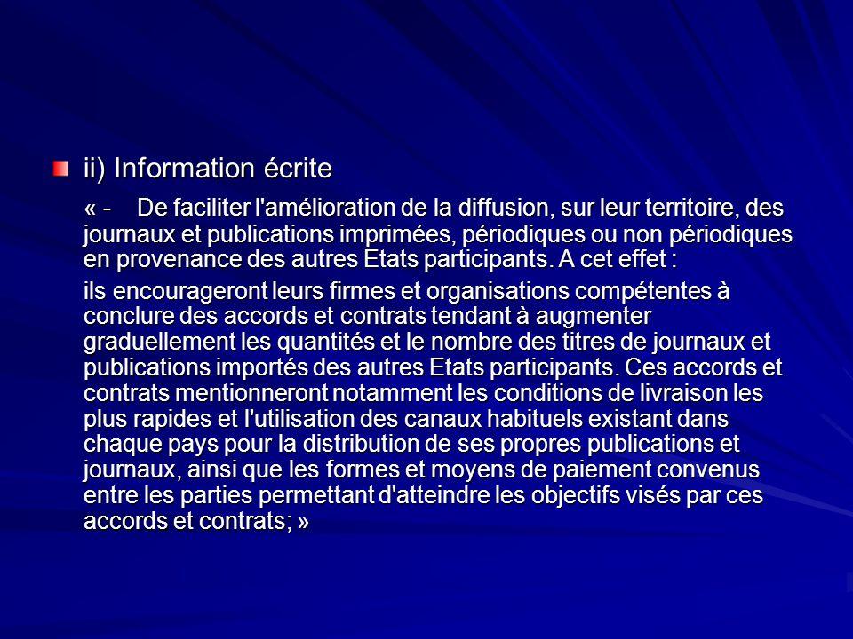 ii) Information écrite « -De faciliter l'amélioration de la diffusion, sur leur territoire, des journaux et publications imprimées, périodiques ou non