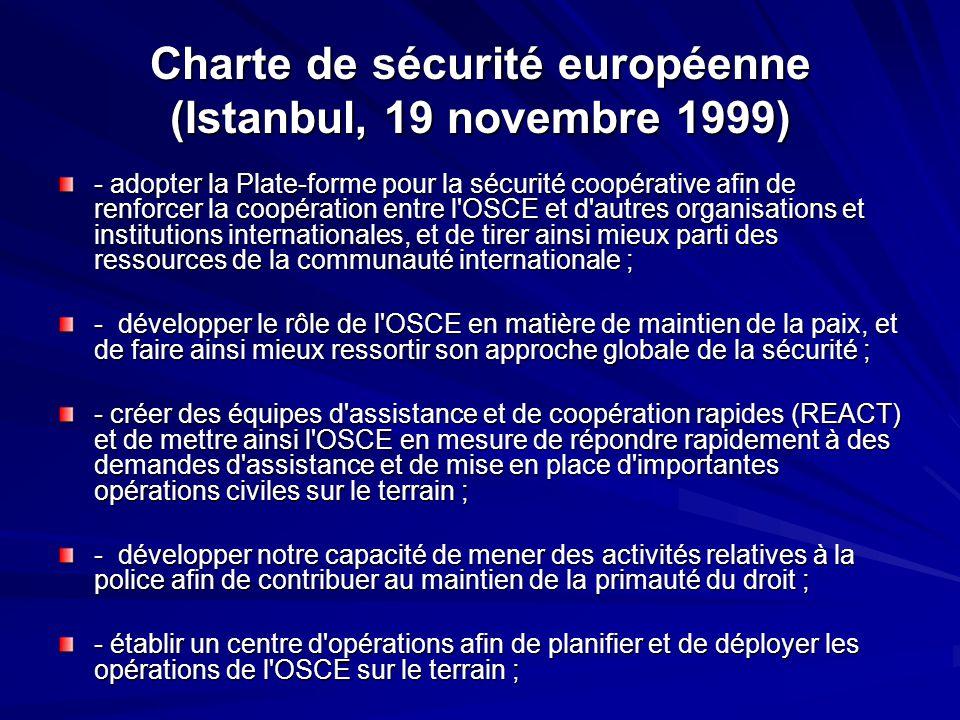 Charte de sécurité européenne (Istanbul, 19 novembre 1999) - adopter la Plate-forme pour la sécurité coopérative afin de renforcer la coopération entr