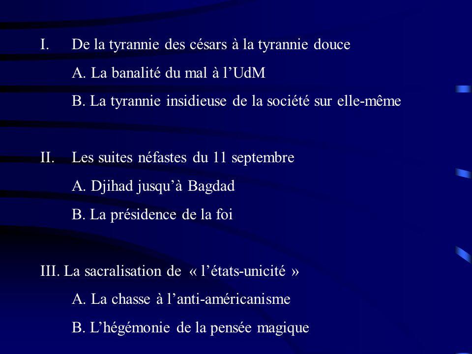 I.De la tyrannie des césars à la tyrannie douce A.