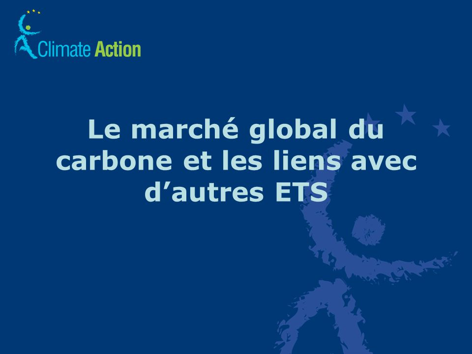 28 Le marché global du carbone et les liens avec dautres ETS
