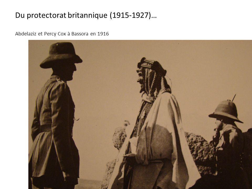 Du protectorat britannique (1915-1927)… Abdelaziz et Percy Cox à Bassora en 1916
