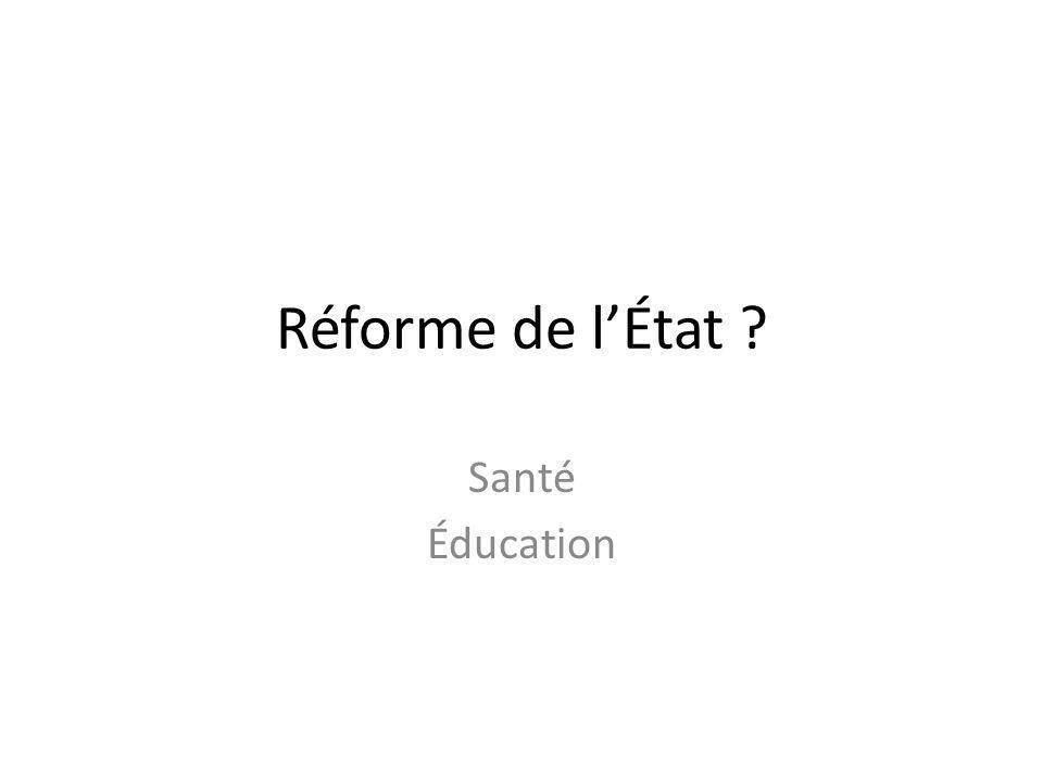 Réforme de lÉtat Santé Éducation