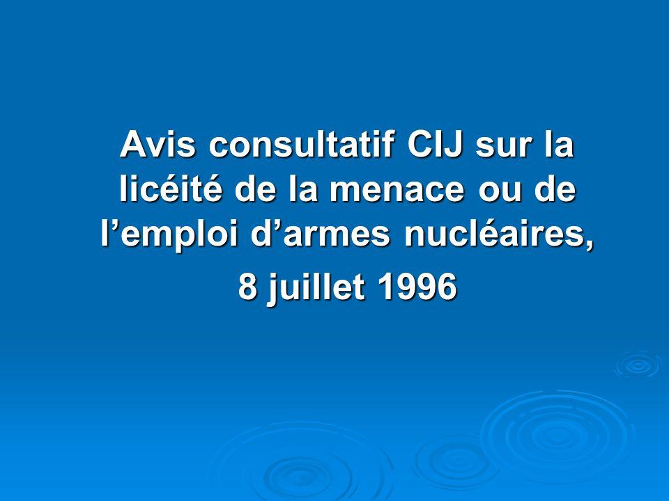 Avis consultatif CIJ sur la licéité de la menace ou de lemploi darmes nucléaires, 8 juillet 1996