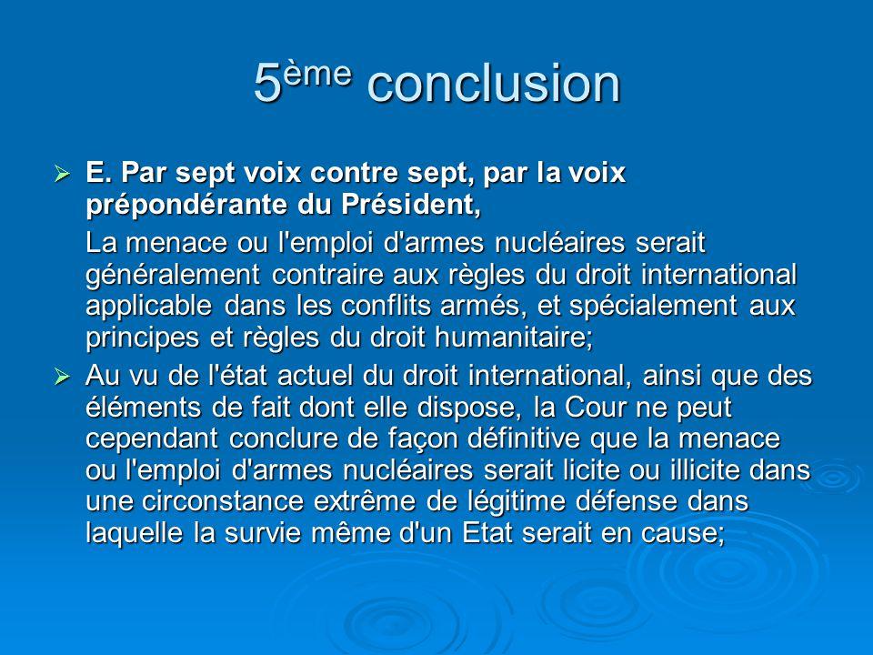 5 ème conclusion E.Par sept voix contre sept, par la voix prépondérante du Président, E.