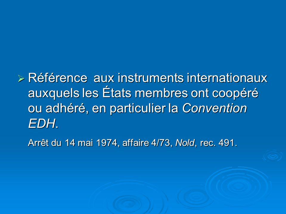 Référence aux instruments internationaux auxquels les États membres ont coopéré ou adhéré, en particulier la Convention EDH.