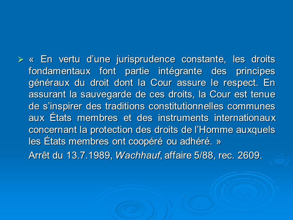 « En vertu dune jurisprudence constante, les droits fondamentaux font partie intégrante des principes généraux du droit dont la Cour assure le respect.