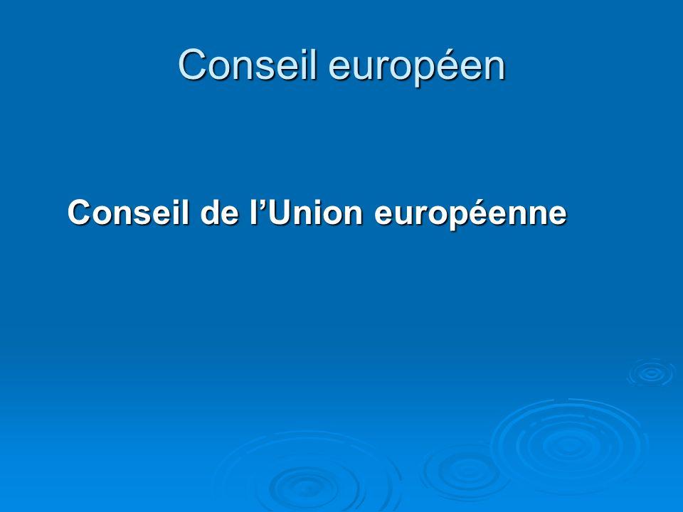 Conseil européen Conseil de lUnion européenne