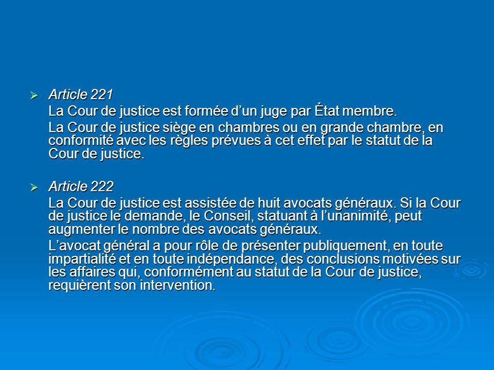 Article 221 Article 221 La Cour de justice est formée dun juge par État membre.