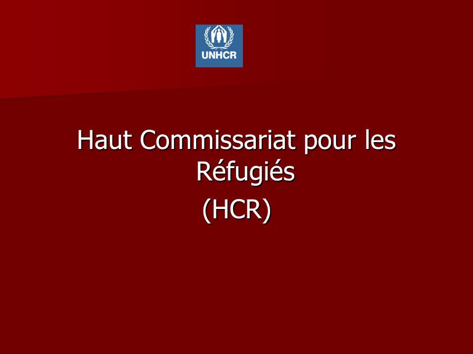 Haut Commissariat pour les Réfugiés (HCR)