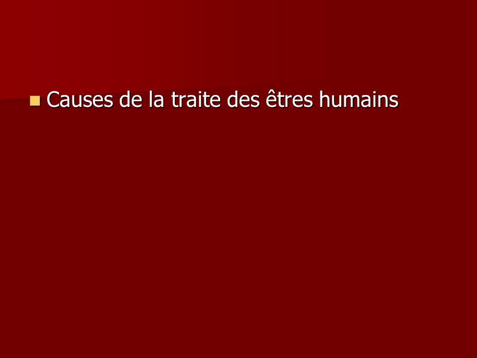 Causes de la traite des êtres humains Causes de la traite des êtres humains