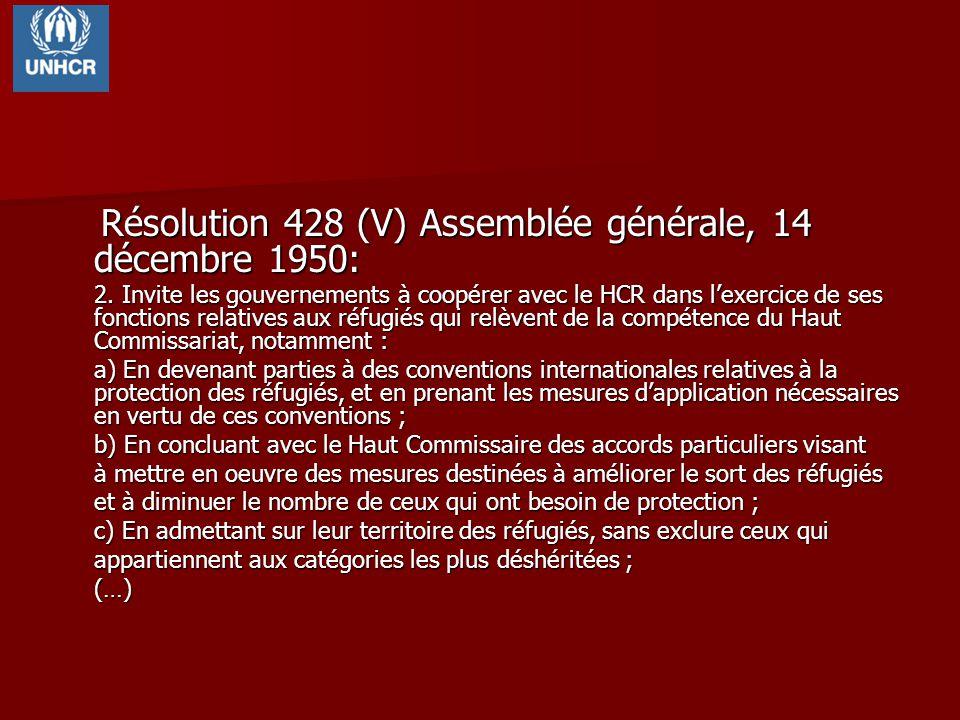 Résolution 428 (V) Assemblée générale, 14 décembre 1950: Résolution 428 (V) Assemblée générale, 14 décembre 1950: 2. Invite les gouvernements à coopér