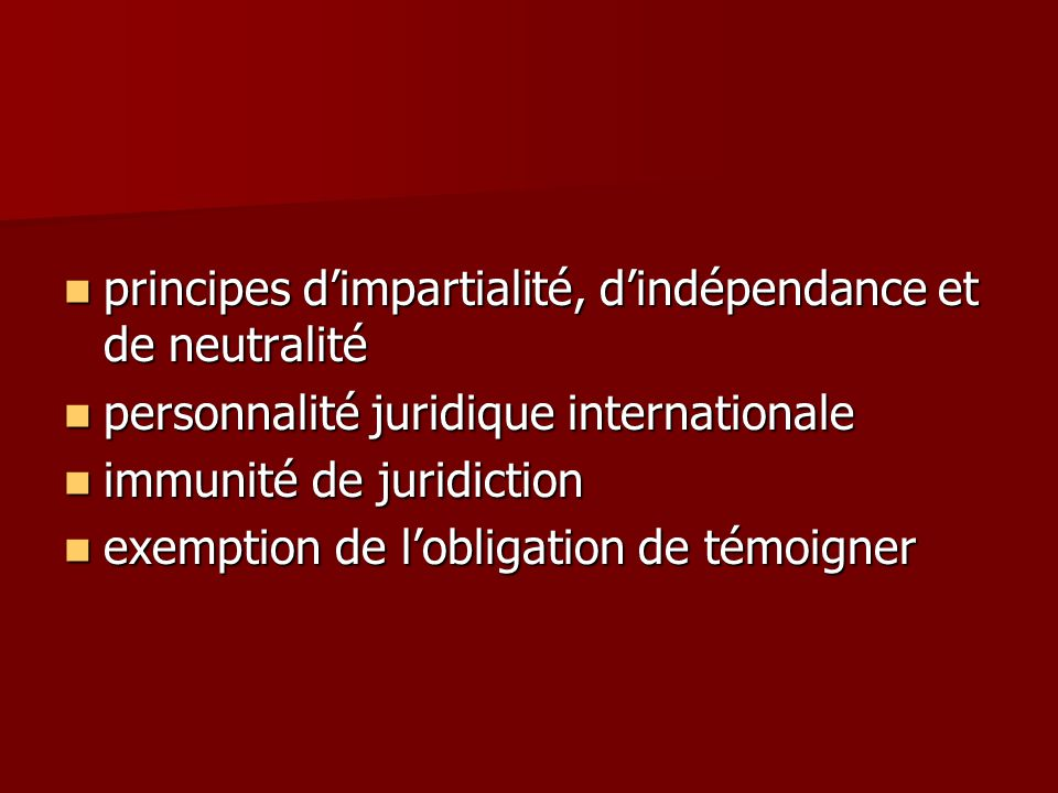 principes dimpartialité, dindépendance et de neutralité principes dimpartialité, dindépendance et de neutralité personnalité juridique internationale
