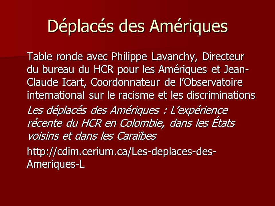 Déplacés des Amériques Table ronde avec Philippe Lavanchy, Directeur du bureau du HCR pour les Amériques et Jean- Claude Icart, Coordonnateur de lObse