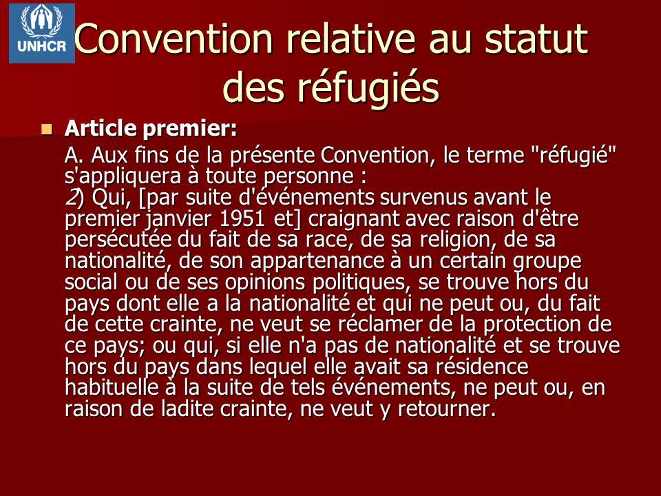 Convention relative au statut des réfugiés Article premier: Article premier: A. Aux fins de la présente Convention, le terme