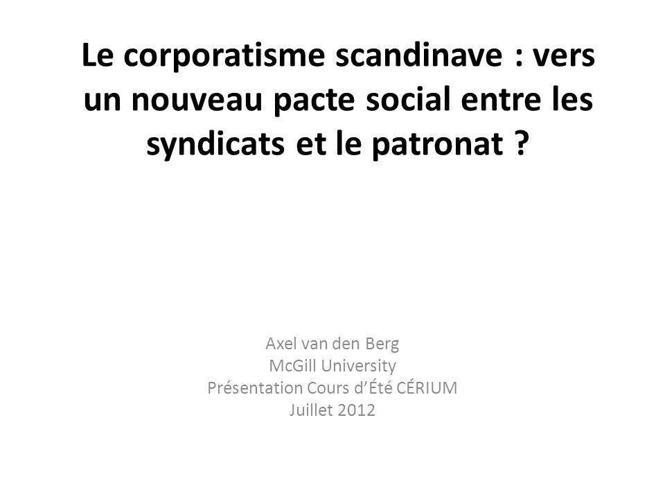 Le corporatisme scandinave : vers un nouveau pacte social entre les syndicats et le patronat .
