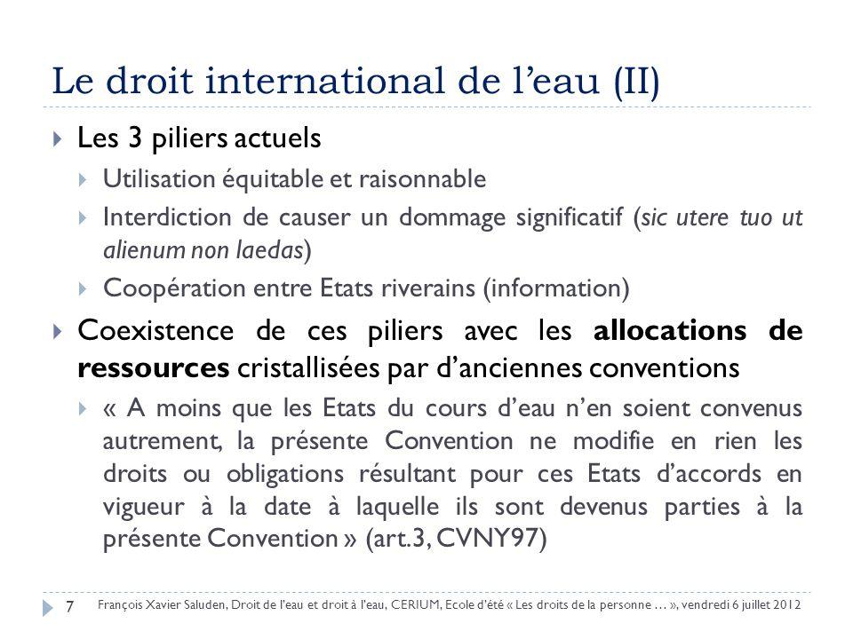 Le droit international de leau (II) 7 François Xavier Saluden, Droit de leau et droit à leau, CERIUM, Ecole dété « Les droits de la personne … », vend